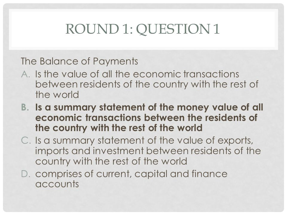 Round 1: Question 1 The Balance of Payments