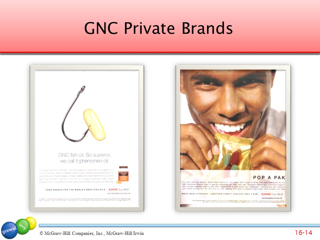 GNC Private Brands GNC sells many brands including its own products – private brands.