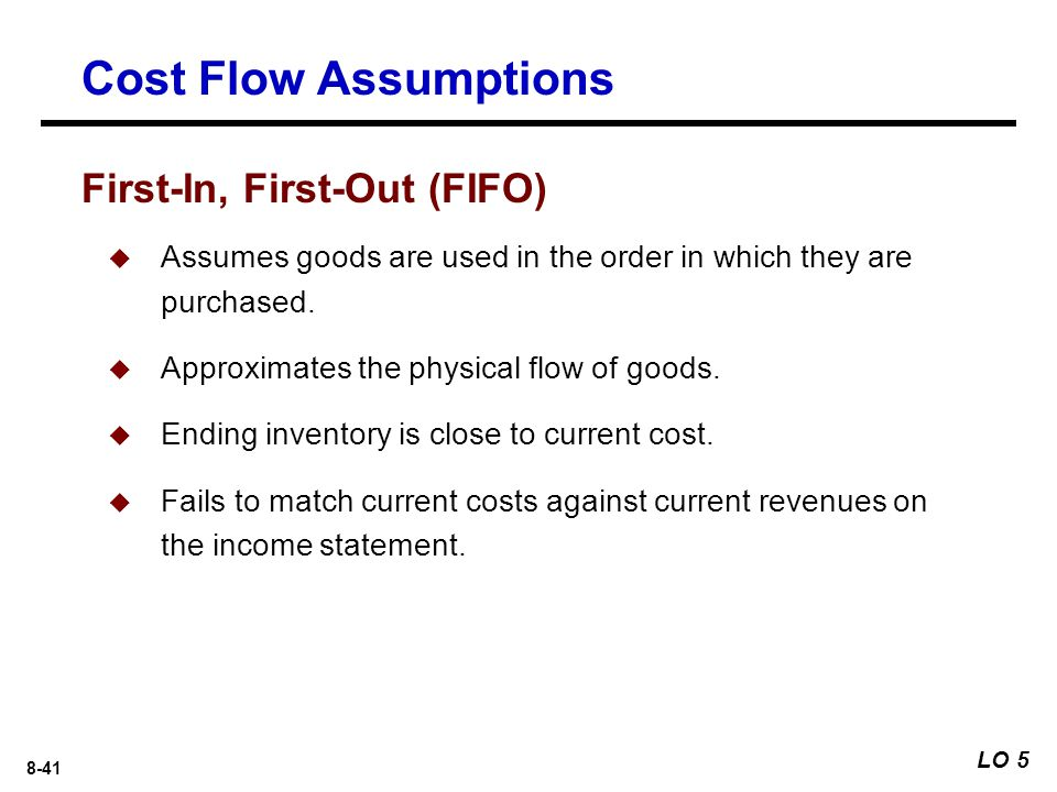 Cost Flow Assumptions First-In, First-Out (FIFO)