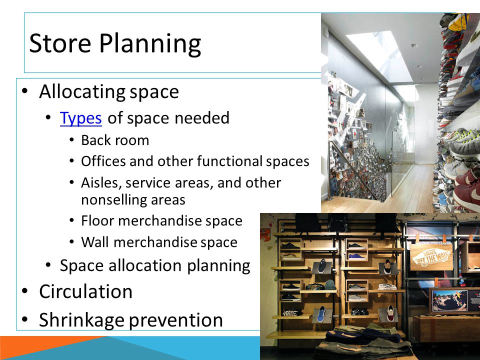 Store Planning Allocating space Circulation Shrinkage prevention