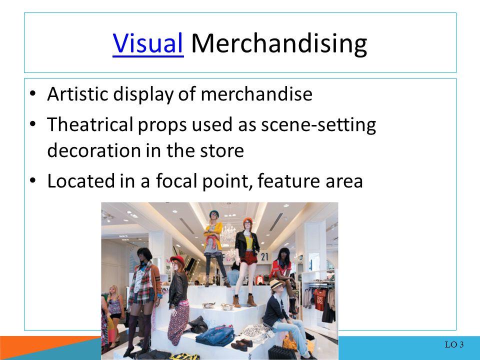 Visual Merchandising Artistic display of merchandise