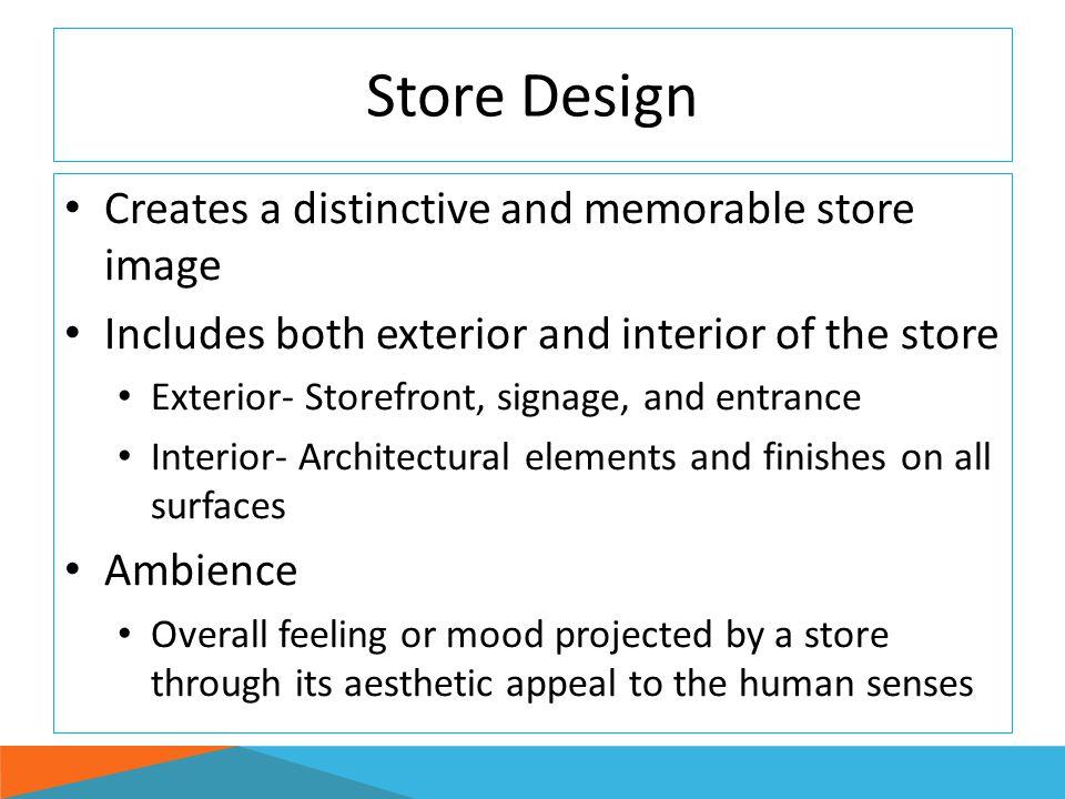Store Design Creates a distinctive and memorable store image