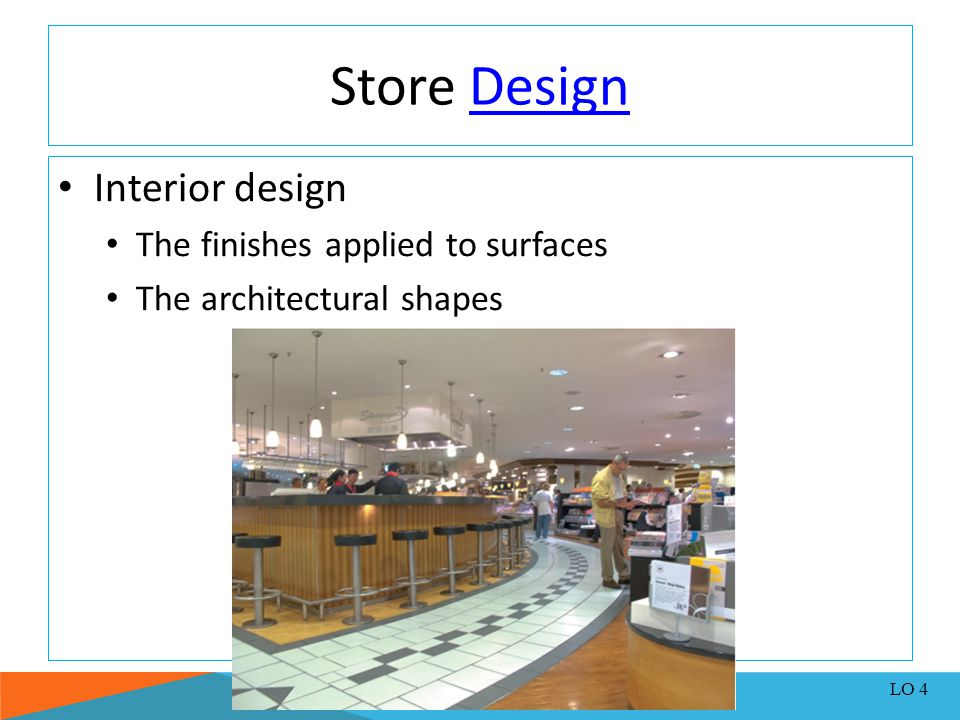 Store Design Interior design The finishes applied to surfaces
