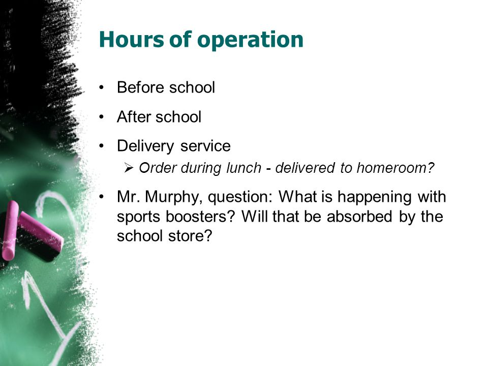 Hours of operation Before school After school Delivery service
