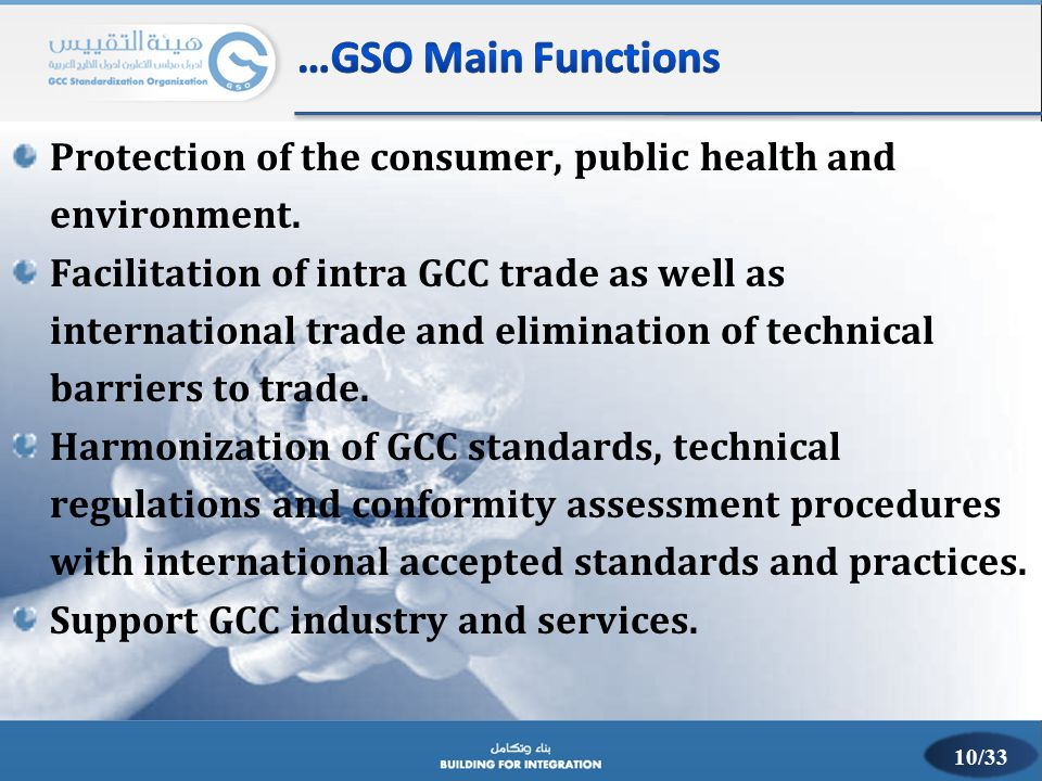 …GSO Main Functions Protection of the consumer, public health and environment.