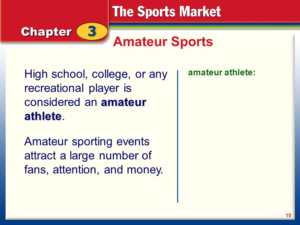 Amateur Sports High school, college, or any recreational player is considered an amateur athlete. amateur athlete: