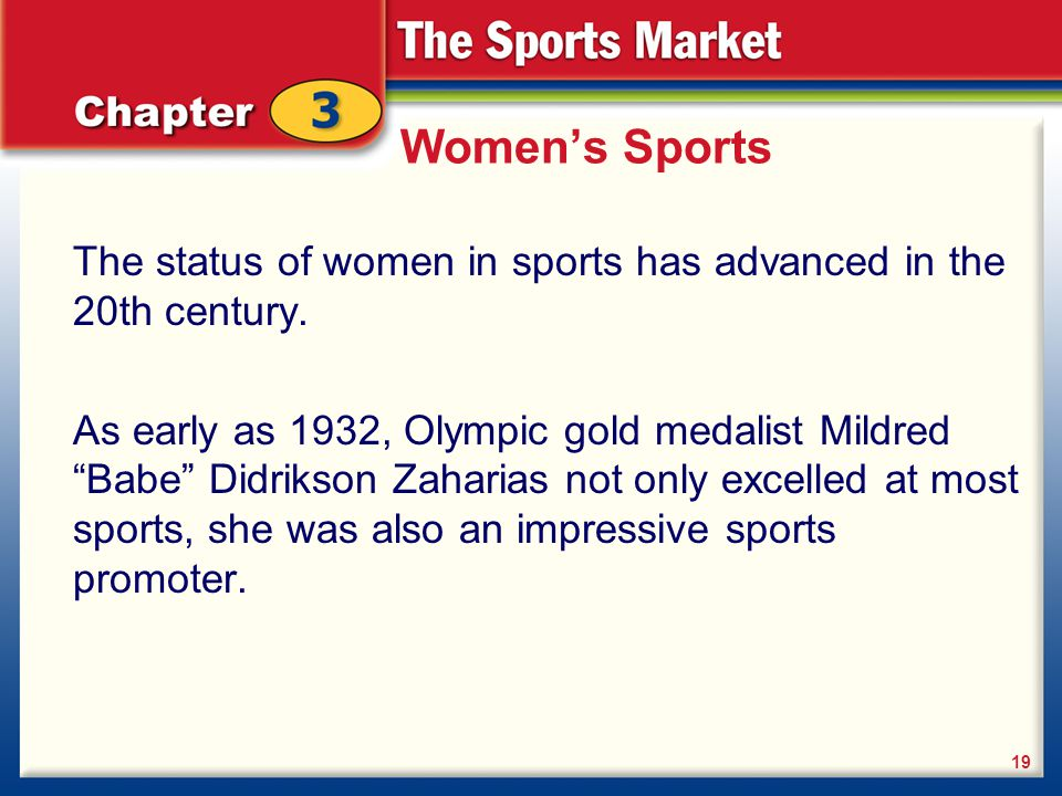 Women's Sports The status of women in sports has advanced in the 20th century.