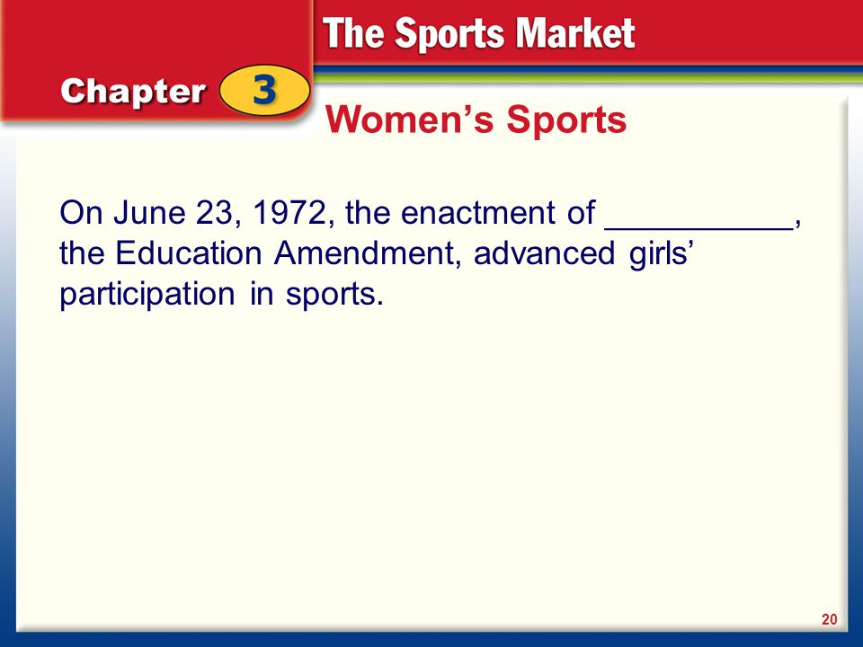 Women's Sports On June 23, 1972, the enactment of __________, the Education Amendment, advanced girls' participation in sports.