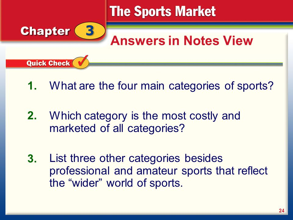 Answers in Notes View 1. What are the four main categories of sports