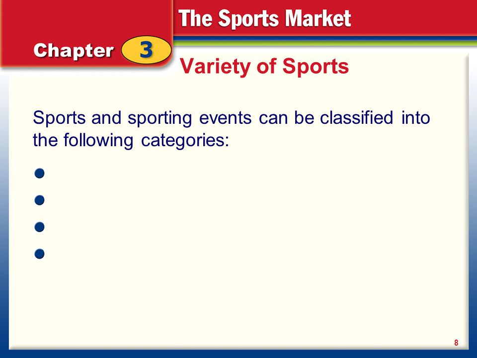 Variety of Sports Sports and sporting events can be classified into the following categories: 8