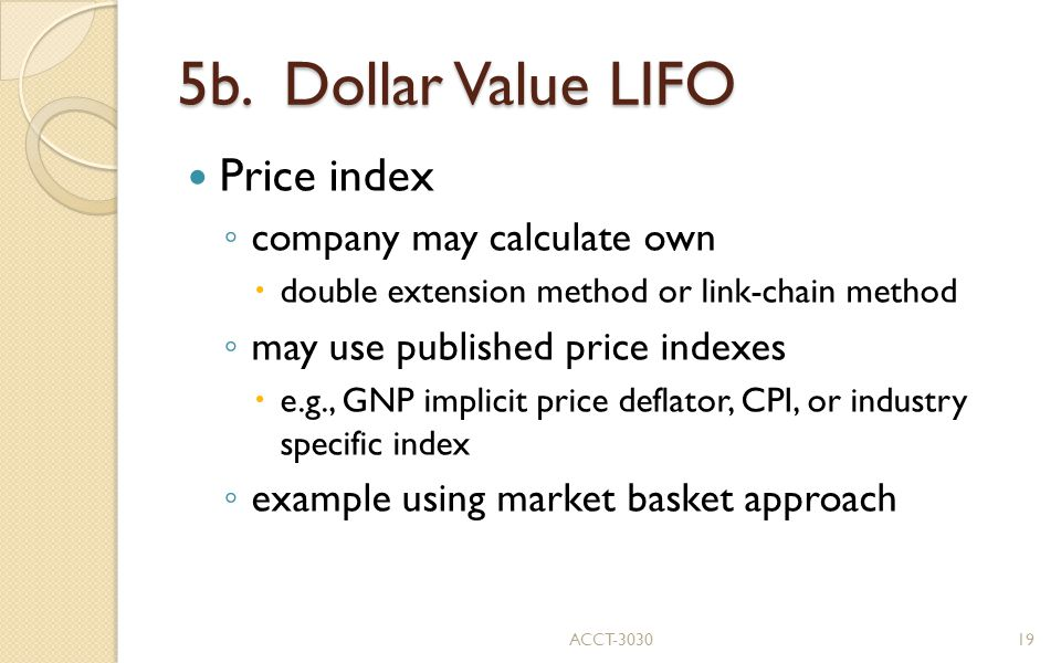 5b. Dollar Value LIFO Price index company may calculate own