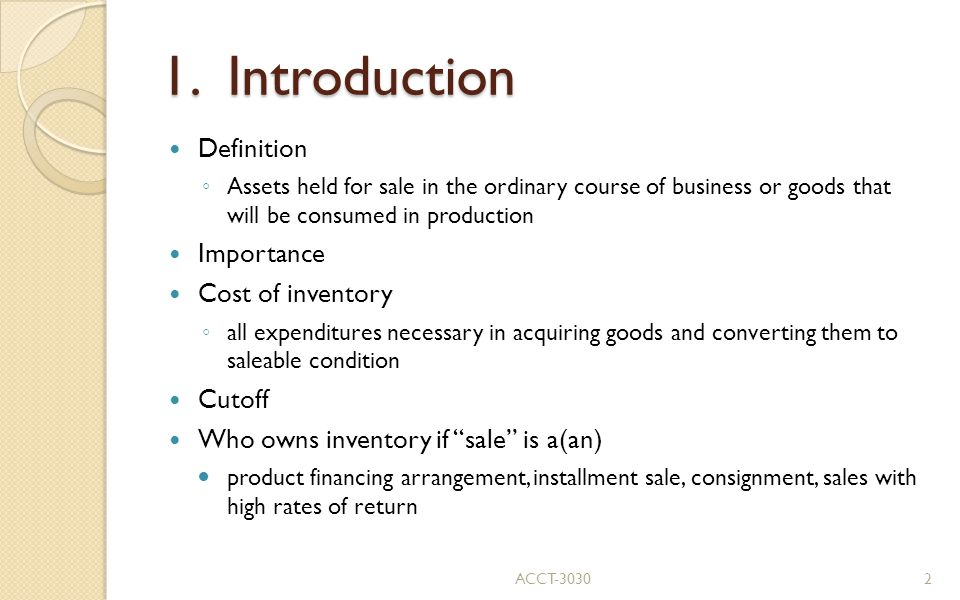 1. Introduction Definition Importance Cost of inventory Cutoff