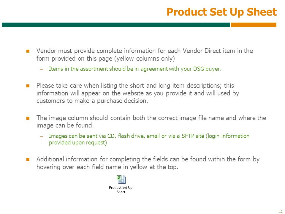 Product Set Up Sheet Vendor must provide complete information for each Vendor Direct item in the form provided on this page (yellow columns only)