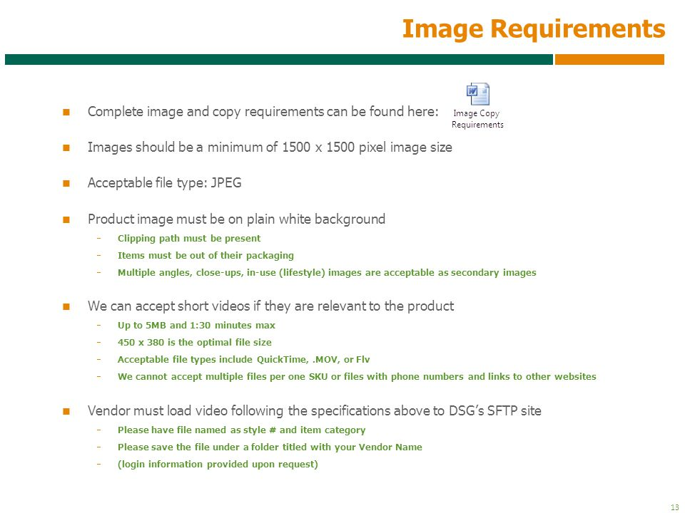 Image Requirements Complete image and copy requirements can be found here: Images should be a minimum of 1500 x 1500 pixel image size.