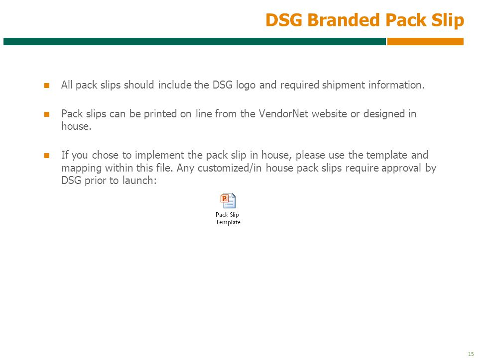 DSG Branded Pack Slip All pack slips should include the DSG logo and required shipment information.