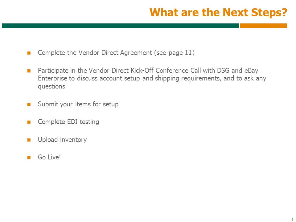 What are the Next Steps Complete the Vendor Direct Agreement (see page 11)