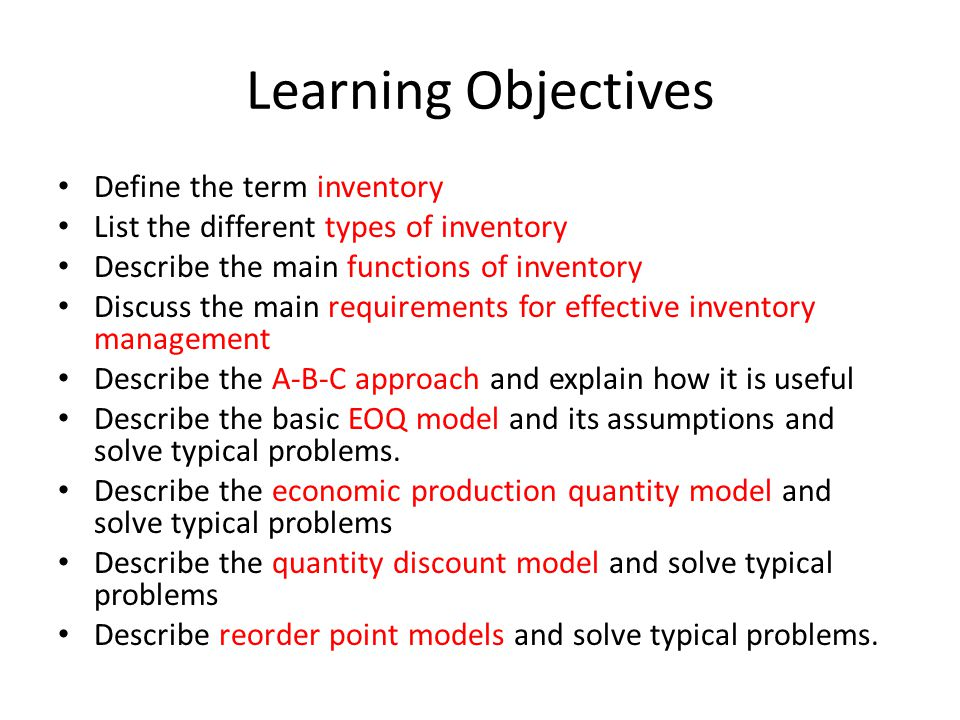 Learning Objectives Define the term inventory