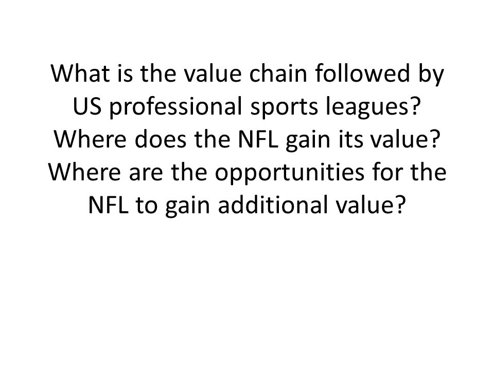 What is the value chain followed by US professional sports leagues