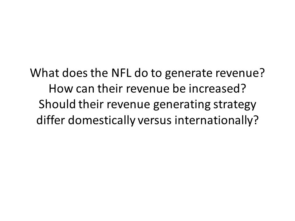 What does the NFL do to generate revenue