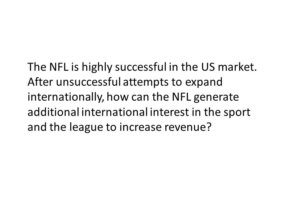 The NFL is highly successful in the US market