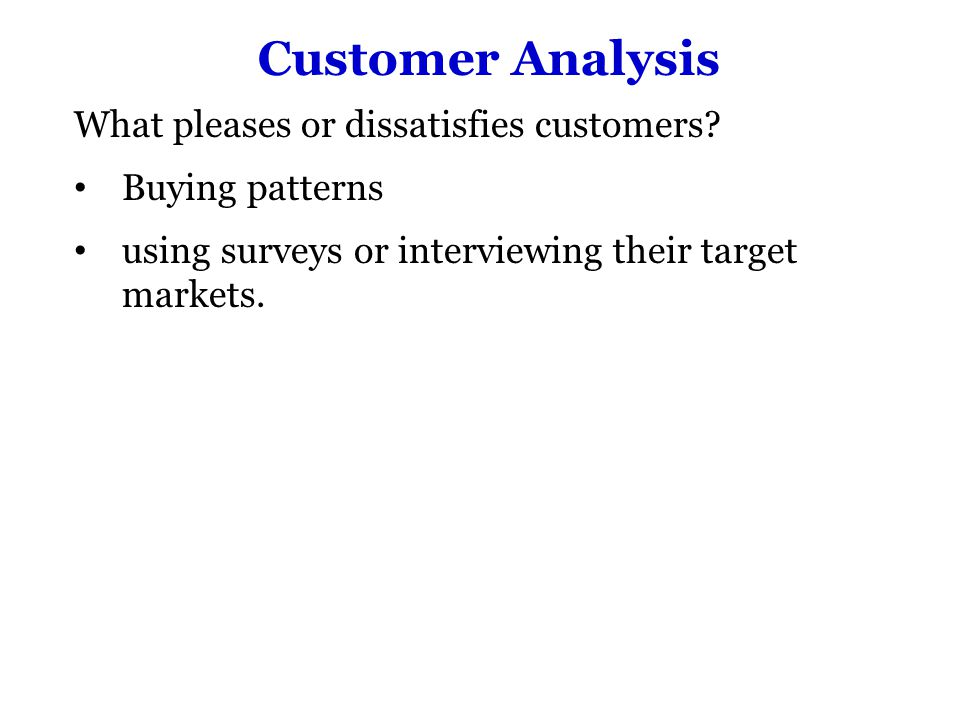 Customer Analysis What pleases or dissatisfies customers