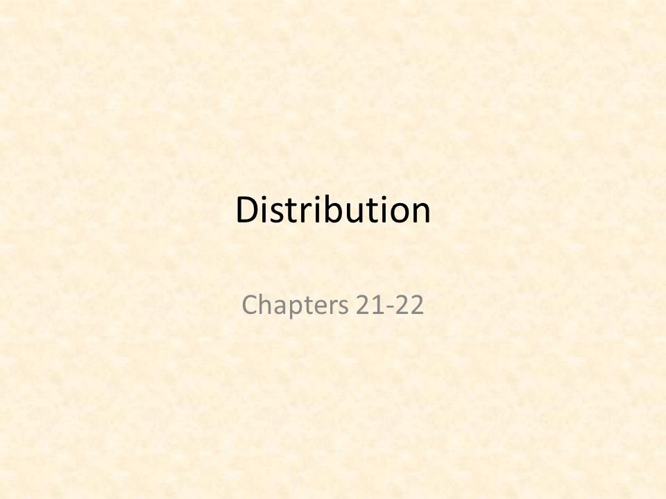 Distribution Chapters 21-22