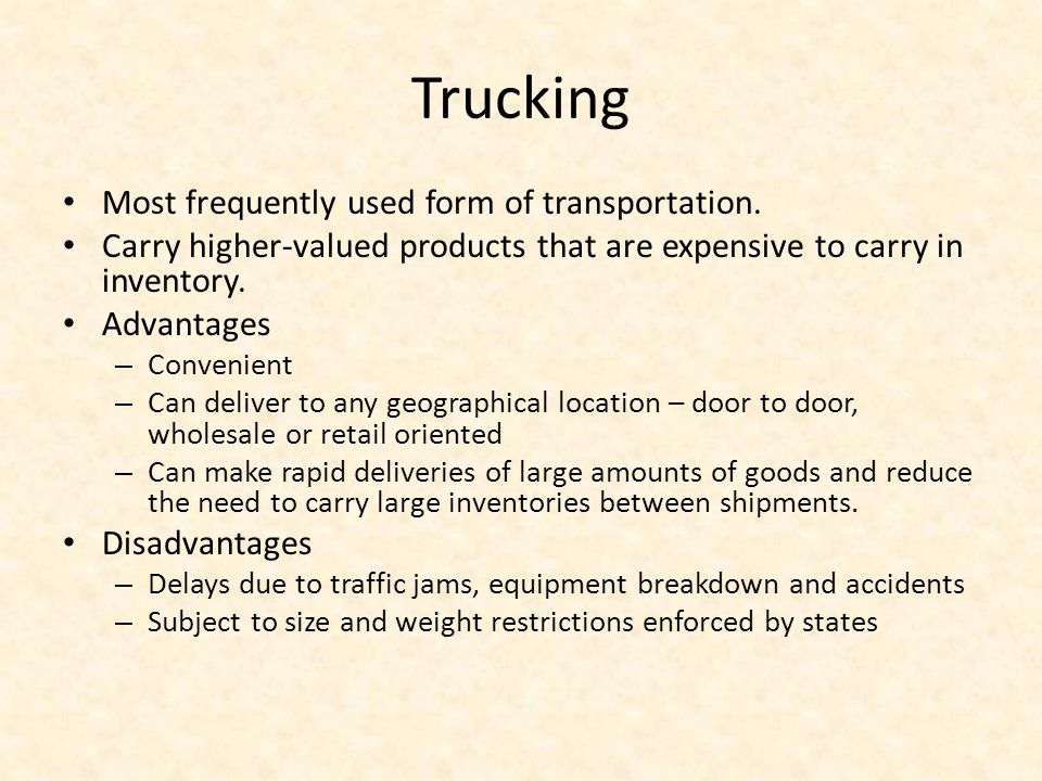 Trucking Most frequently used form of transportation.