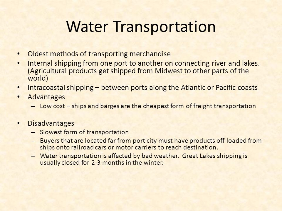 Water Transportation Oldest methods of transporting merchandise
