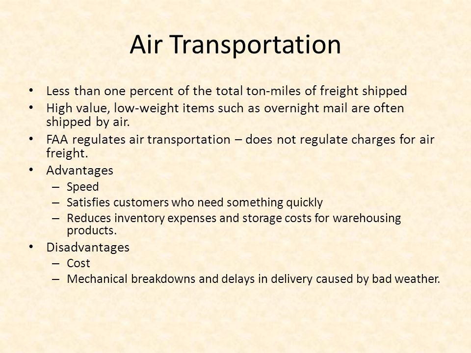 Air Transportation Less than one percent of the total ton-miles of freight shipped.