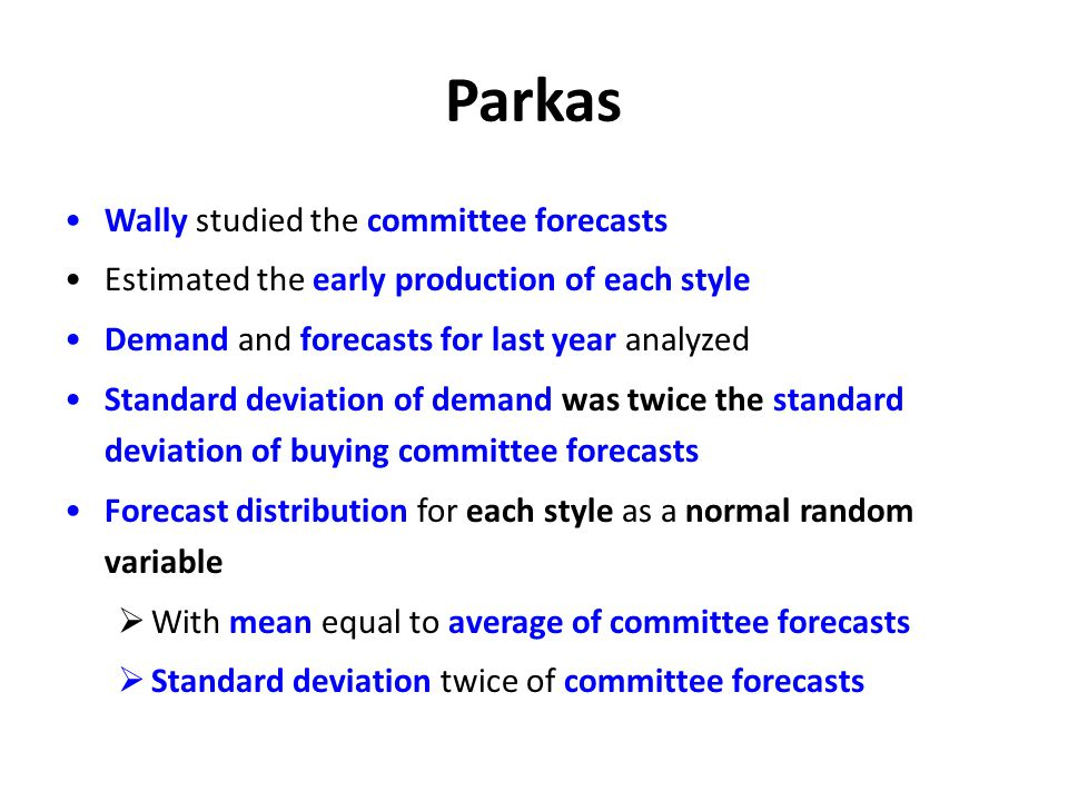 Parkas Wally studied the committee forecasts