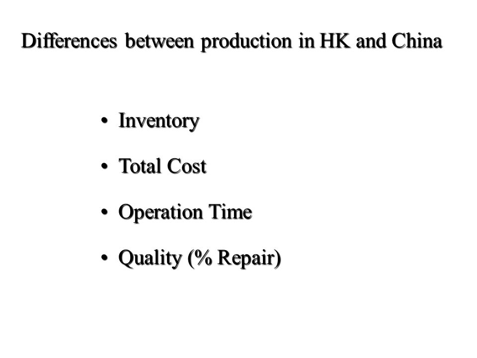 Differences between production in HK and China