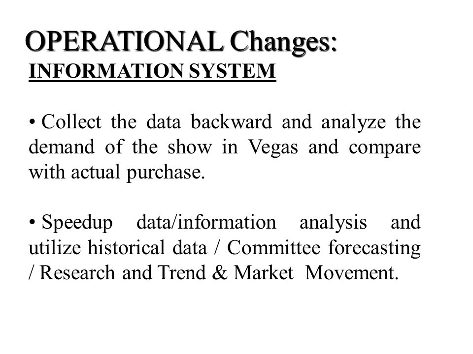 OPERATIONAL Changes: INFORMATION SYSTEM