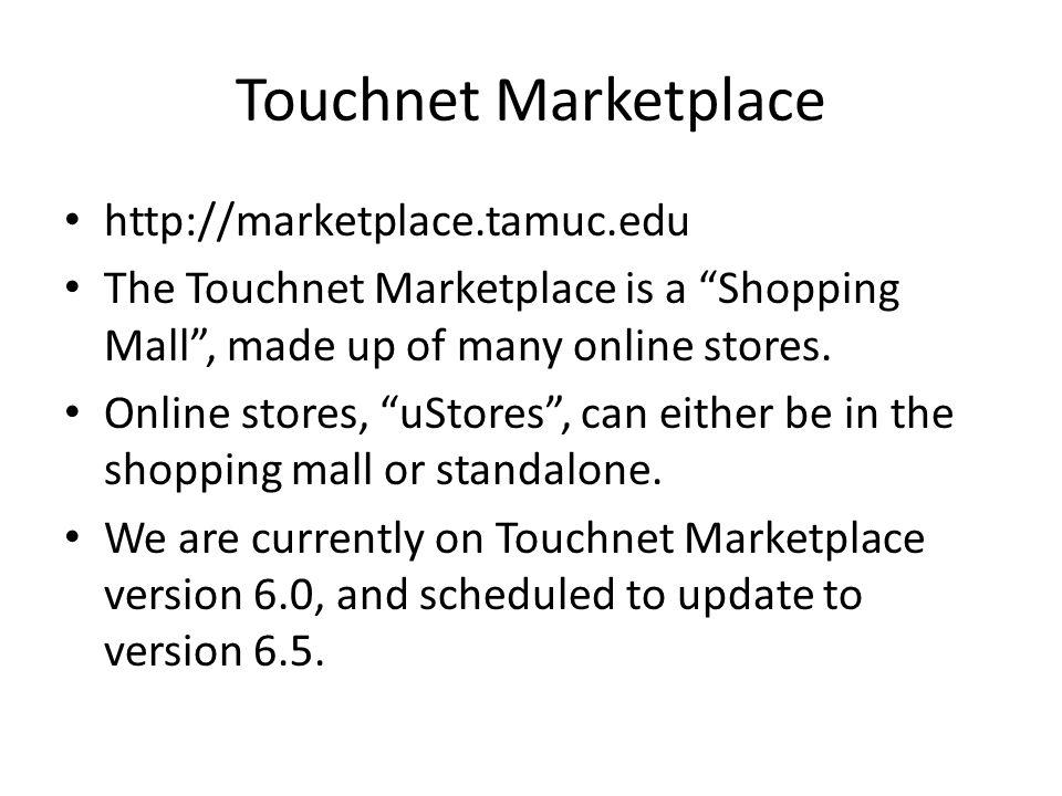 Touchnet Marketplace http://marketplace.tamuc.edu