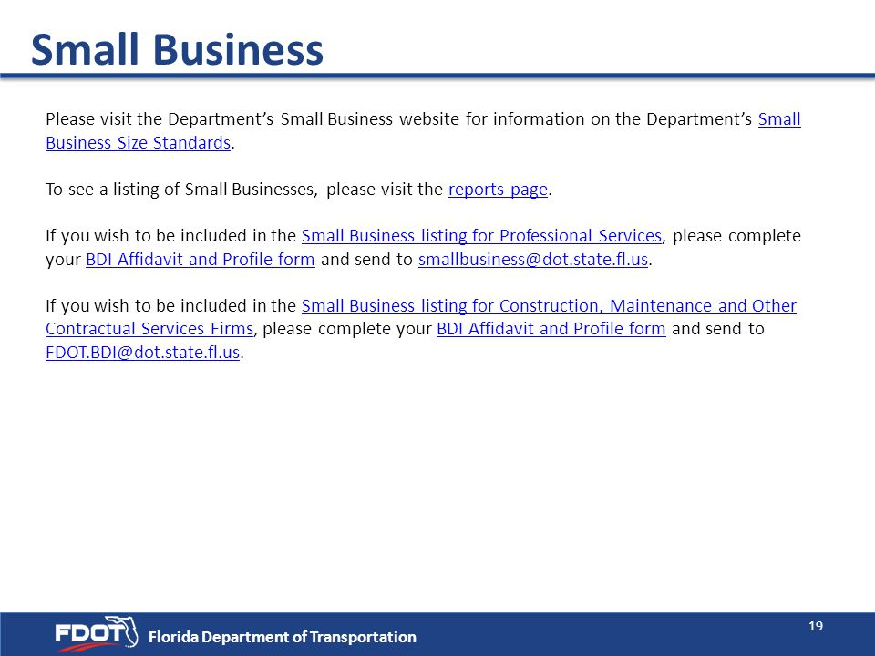 Small Business Please visit the Department's Small Business website for information on the Department's Small Business Size Standards.