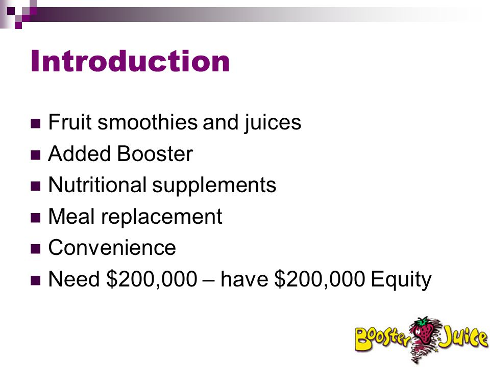 Introduction Fruit smoothies and juices Added Booster