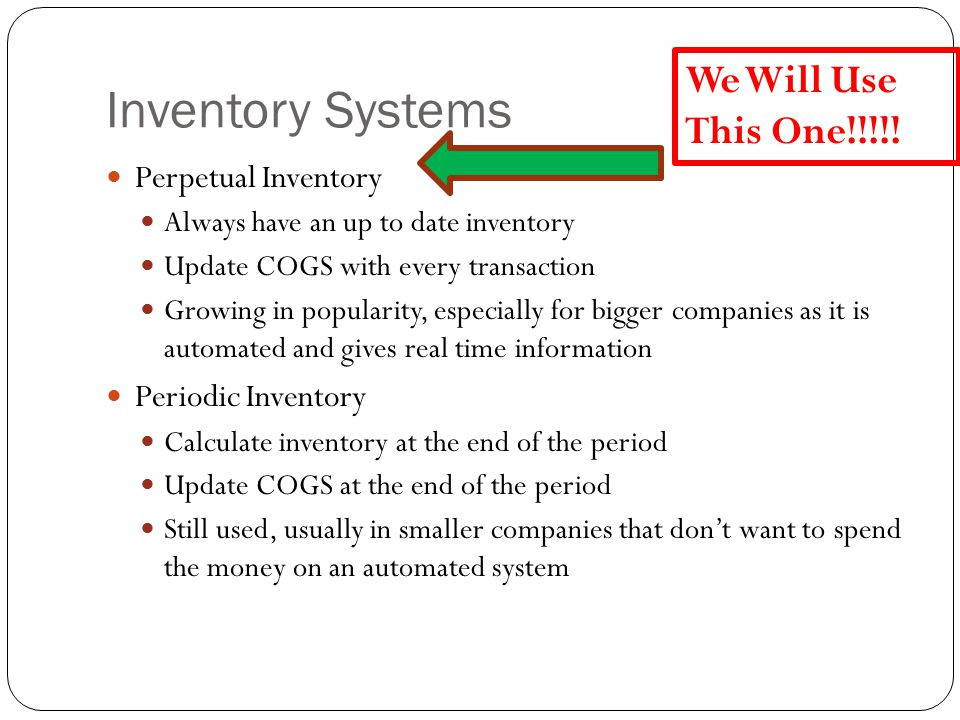 Inventory Systems We Will Use This One!!!!! Perpetual Inventory