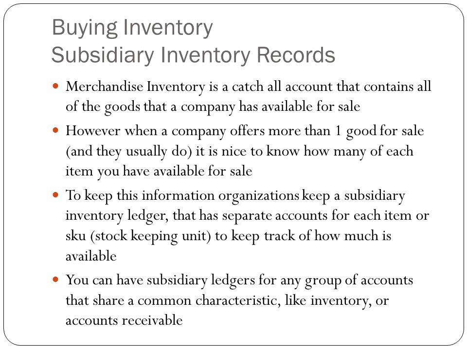 Buying Inventory Subsidiary Inventory Records