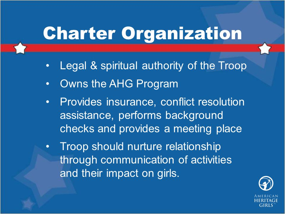 Charter Organization Legal & spiritual authority of the Troop