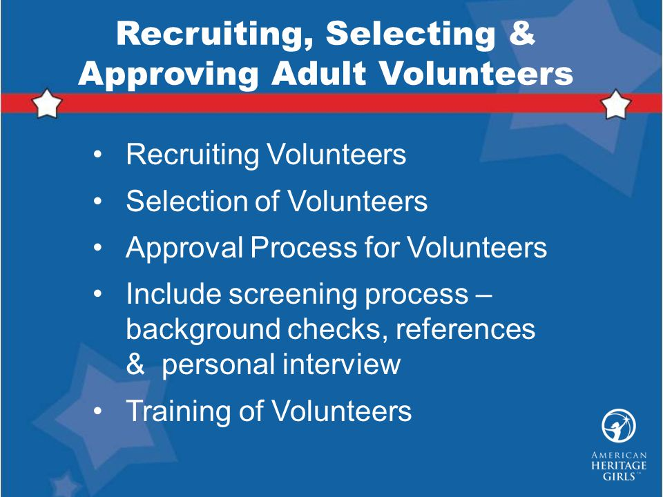 Recruiting, Selecting & Approving Adult Volunteers