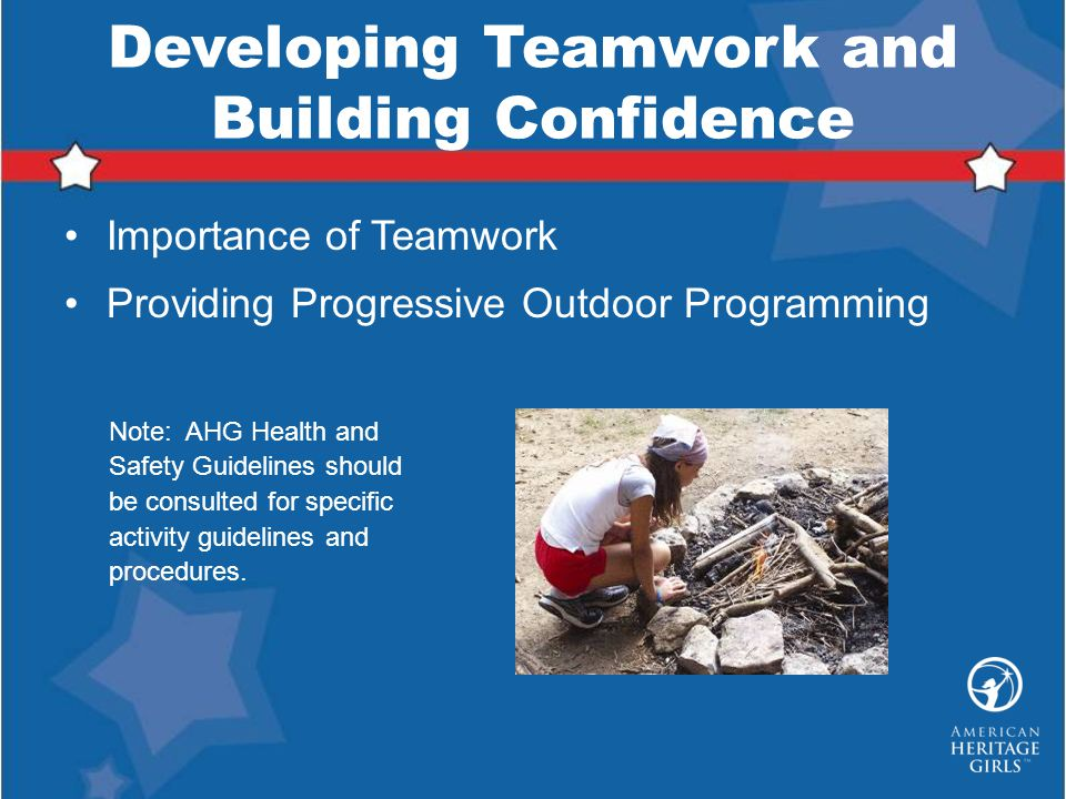 Developing Teamwork and Building Confidence