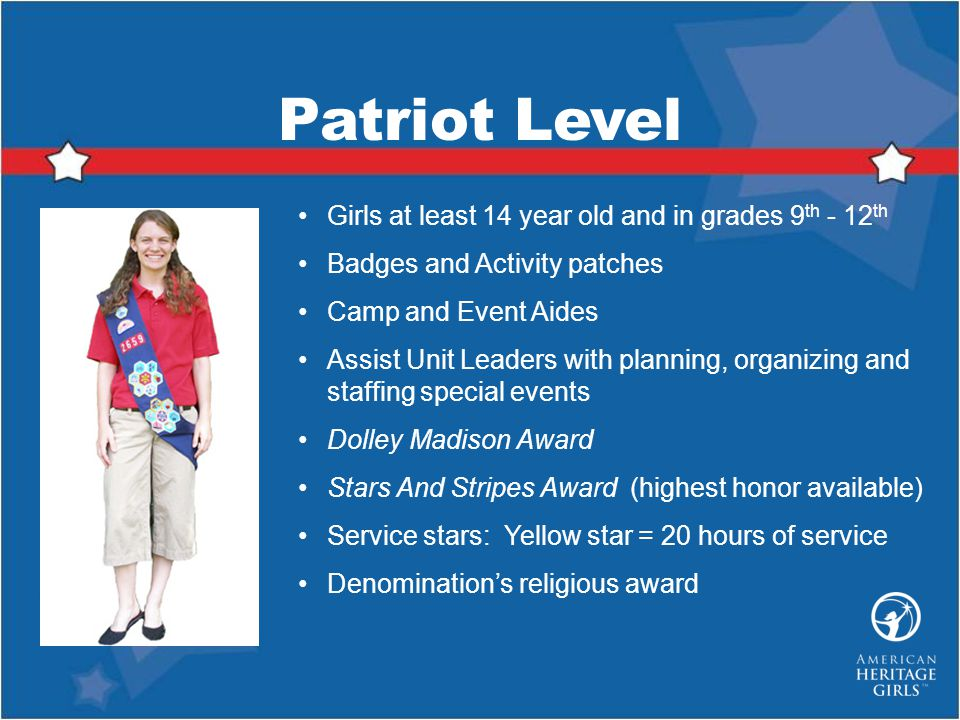 Patriot Level Girls at least 14 year old and in grades 9th - 12th