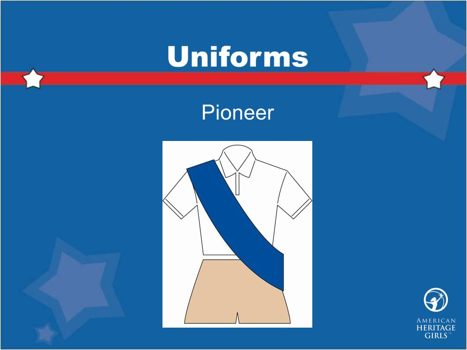 Uniforms Pioneer Pioneer Uniform Consists of: