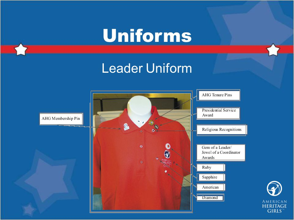 Uniforms Leader Uniform The AHG Volunteer Uniform consists of: