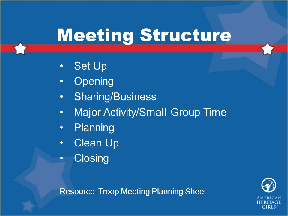 Meeting Structure Set Up Opening Sharing/Business