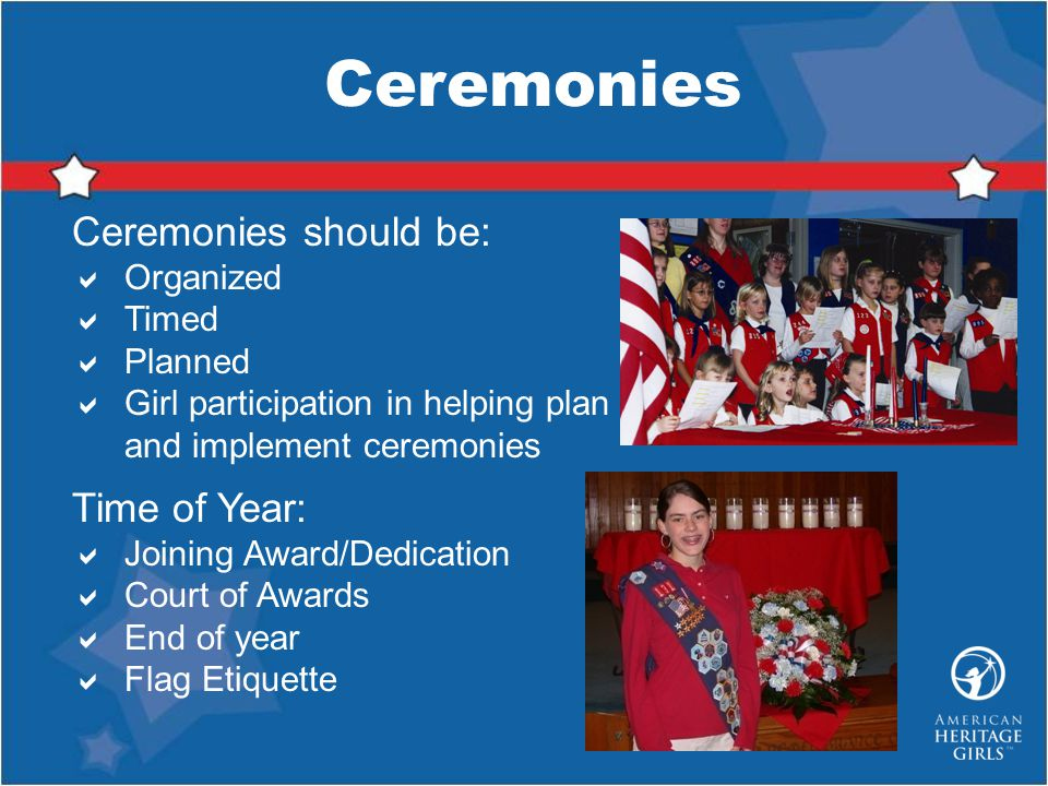 Ceremonies Ceremonies should be: Time of Year: Organized Timed Planned