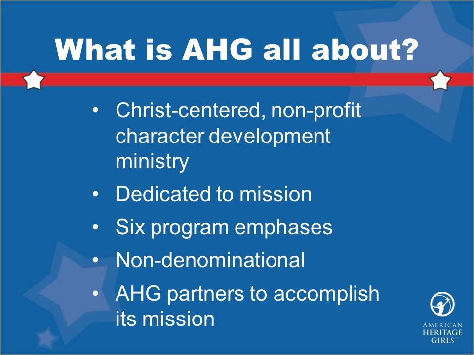 What is AHG all about Christ-centered, non-profit character development ministry. Dedicated to mission.