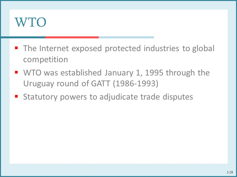 WTO The Internet exposed protected industries to global competition