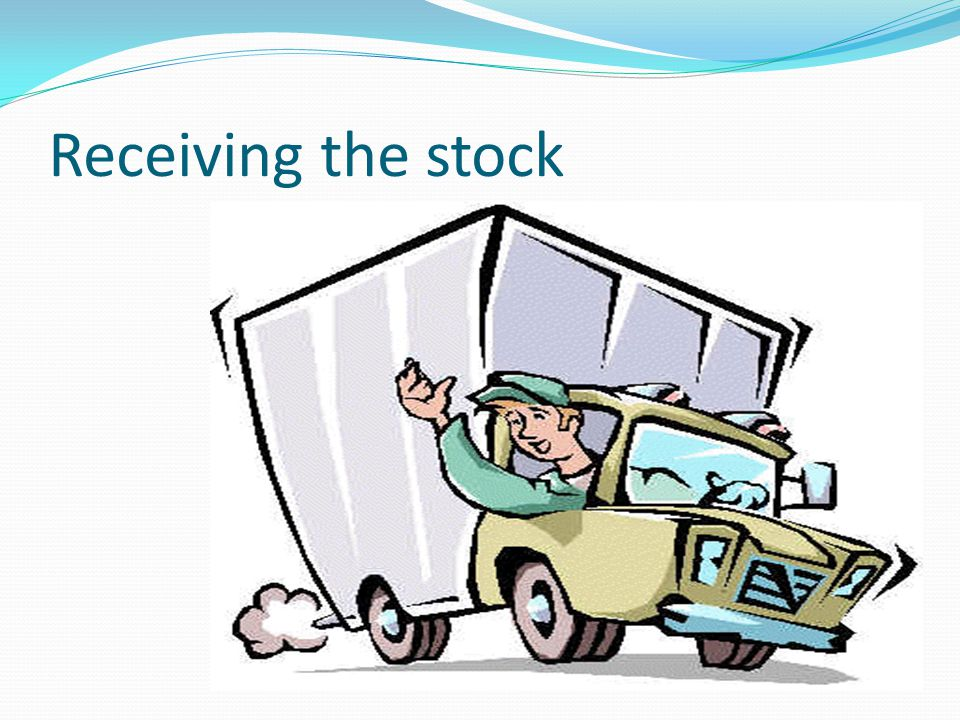 Receiving the stock