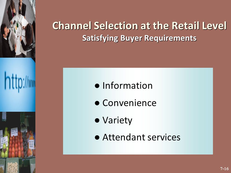 Channel Selection at the Retail Level Satisfying Buyer Requirements