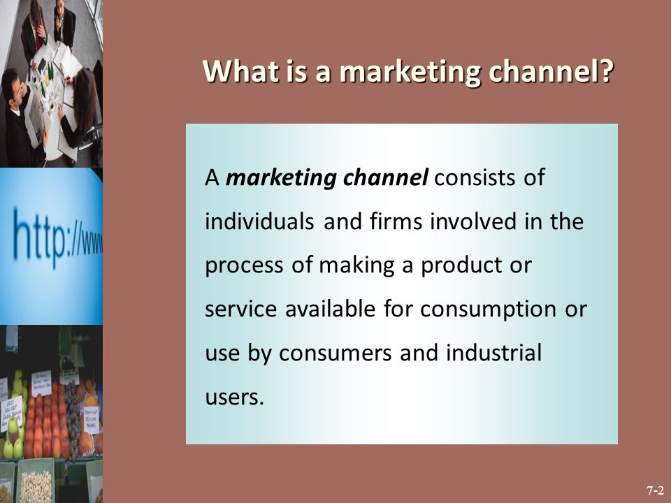 What is a marketing channel